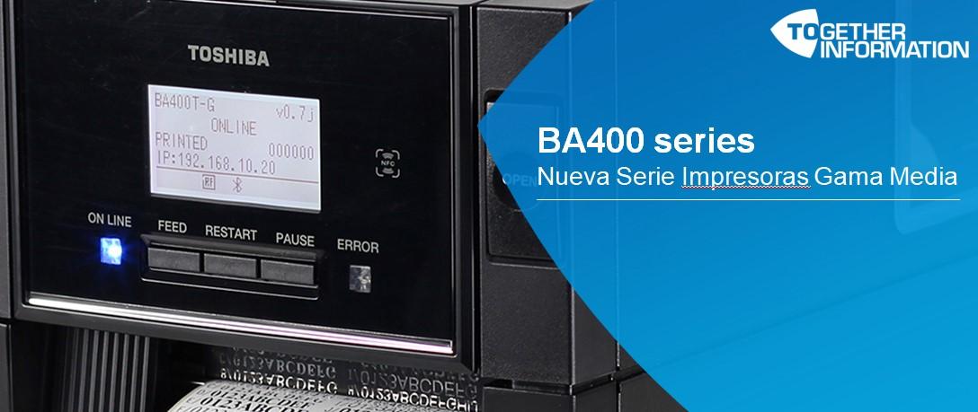 En este momento estás viendo Nueva generacion de impresoras Toshiba Tec Serie BA400